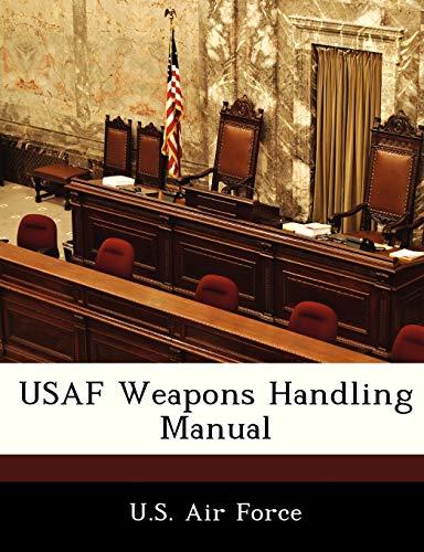 9781249194033: USAF Weapons Handling Manual