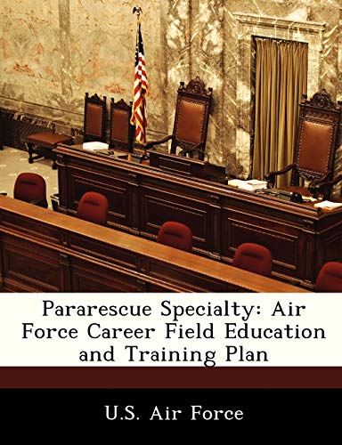 Pararescue Specialty: Air Force Career Field Education: BiblioGov