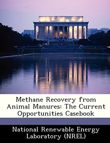 9781249196235: Methane Recovery from Animal Manures: The Current Opportunities Casebook