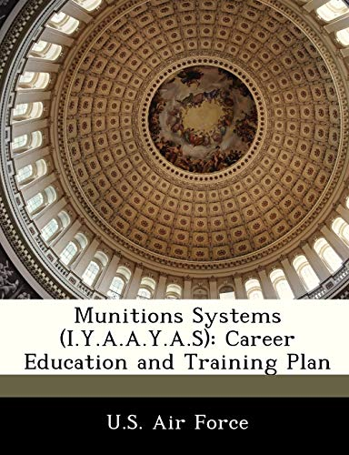 9781249205456: Munitions Systems (I.Y.A.A.Y.A.S): Career Education and Training Plan