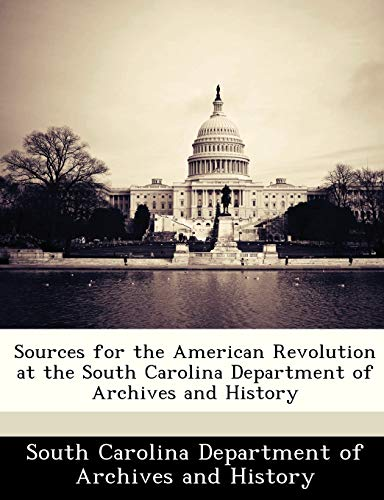 9781249207856: Sources for the American Revolution at the South Carolina Department of Archives and History
