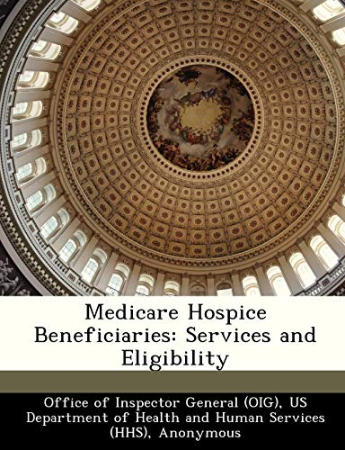 Medicare Hospice Beneficiaries: Services and Eligibility: Brown, June Gibbs;