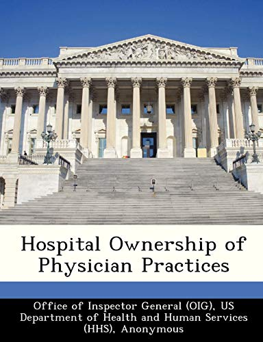 Hospital Ownership of Physician Practices: Brown, June Gibbs;