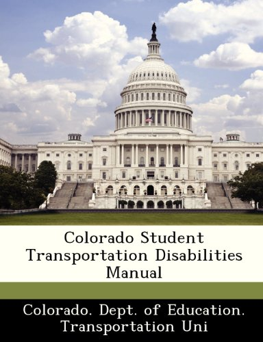 9781249213550: Colorado Student Transportation Disabilities Manual