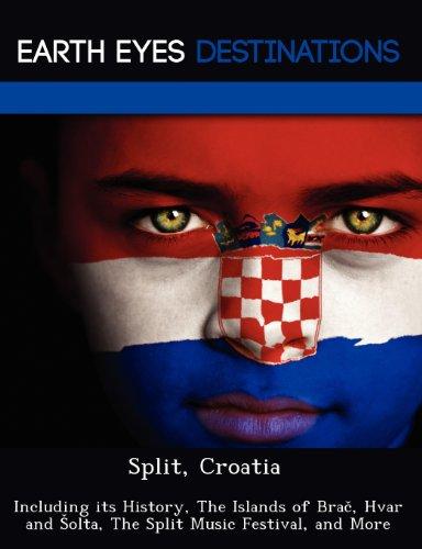 9781249219682: Split, Croatia: Including its History, The Islands of Brač, Hvar and Šolta, The Split Music Festival, and More
