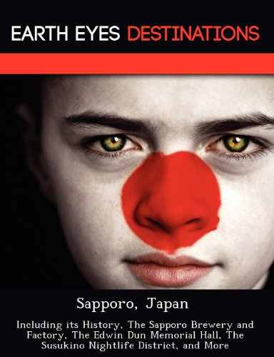 Sapporo, Japan: Including its History, The Sapporo Brewery and Factory, The Edwin Dun Memorial Hall...