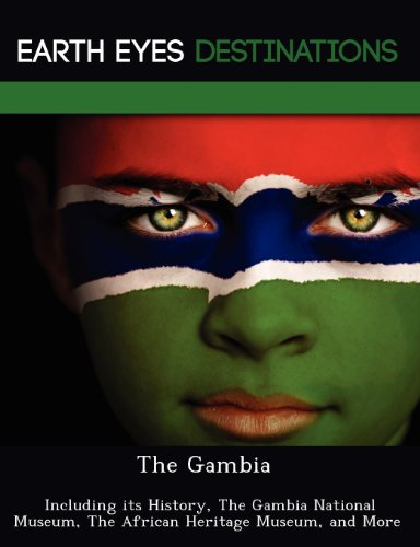 9781249221906: The Gambia: Including its History, The Gambia National Museum, The African Heritage Museum, and More