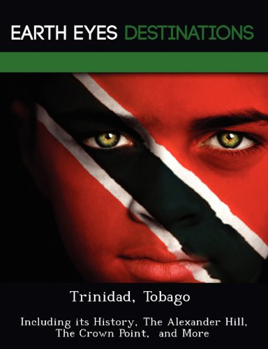 9781249222613: Trinidad, Tobago: Including its History, The Alexander Hill, The Crown Point,  and More