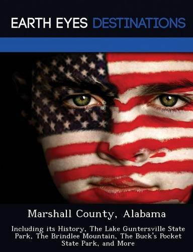 9781249222644: Marshall County, Alabama: Including its History, The Lake Guntersville State Park, The Brindlee Mountain, The Buck's Pocket State Park, and More