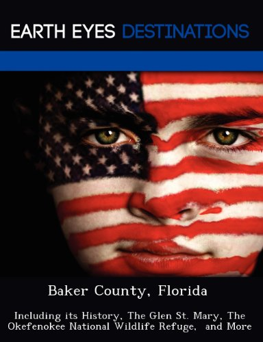 9781249223696: Baker County, Florida: Including Its History, the Glen St. Mary, the Okefenokee National Wildlife Refuge, and More