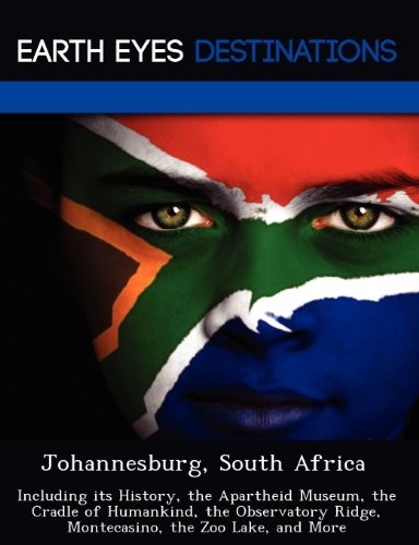 9781249224501: Johannesburg, South Africa: Including its History, the Apartheid Museum, the Cradle of Humankind, the Observatory Ridge, Montecasino, the Zoo Lake, and More