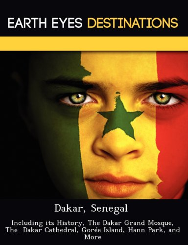 9781249224877: Dakar, Senegal: Including its History, The Dakar Grand Mosque, The Dakar Cathedral, Gorée Island, Hann Park, and More