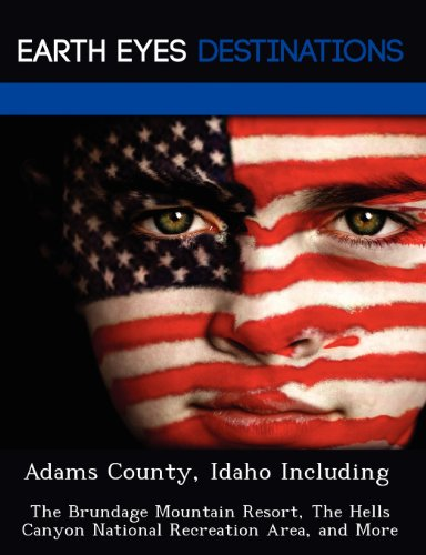9781249226512: Adams County, Idaho Including: The Brundage Mountain Resort, The Hells Canyon National Recreation Area, and More