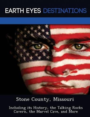 9781249227151: Stone County, Missouri: Including its History, the Talking Rocks Cavern, the Marvel Cave, and More