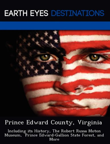 Prince Edward County, Virginia: Including its History,