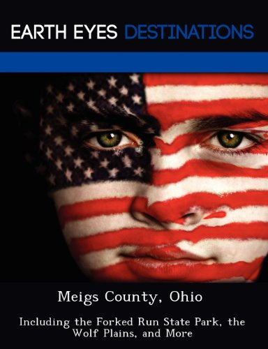 9781249230465: Meigs County, Ohio: Including the Forked Run State Park, the Wolf Plains, and More
