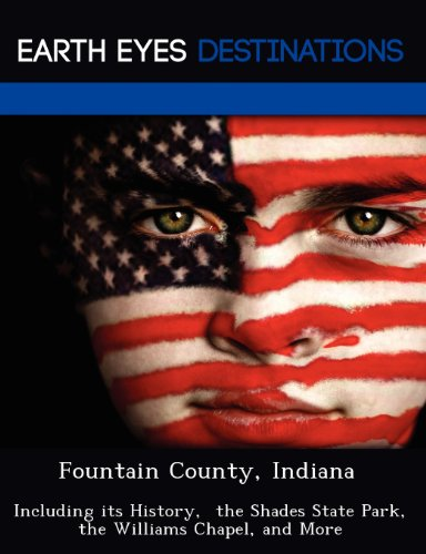 9781249237778: Fountain County, Indiana: Including its History, the Shades State Park, the Williams Chapel, and More