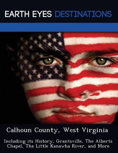 Calhoun County, West Virginia: Including its History,: Black, Johnathan