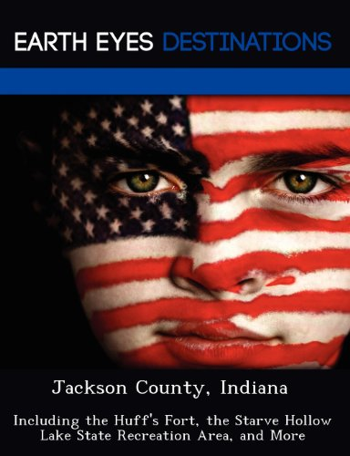 9781249239116: Jackson County, Indiana: Including the Huff's Fort, the Starve Hollow Lake State Recreation Area, and More