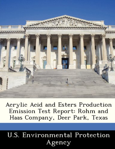 9781249246503: Acrylic Acid and Esters Production Emission Test Report: Rohm and Haas Company, Deer Park, Texas