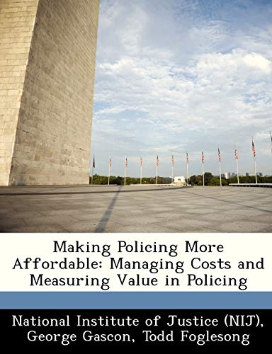 9781249256960: Making Policing More Affordable: Managing Costs and Measuring Value in Policing