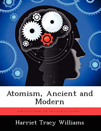 9781249274391: Atomism, Ancient and Modern
