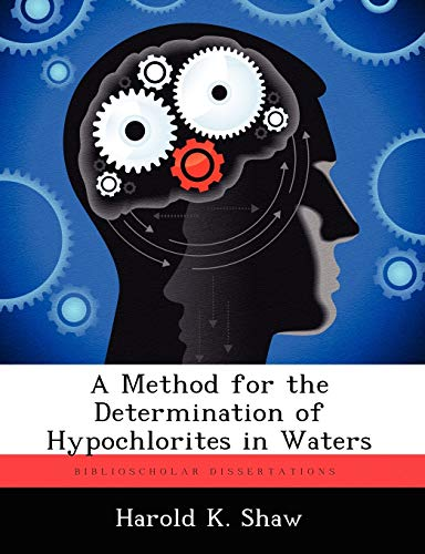A Method for the Determination of Hypochlorites in Waters: Harold K. Shaw