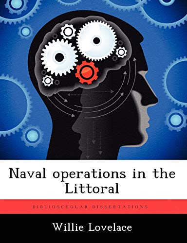 Naval operations in the Littoral: Lovelace, Willie