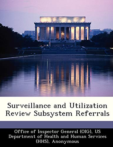 Surveillance and Utilization Review Subsystem Referrals: Brown, June Gibbs;