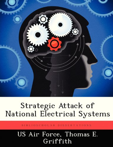9781249328124: Strategic Attack of National Electrical Systems