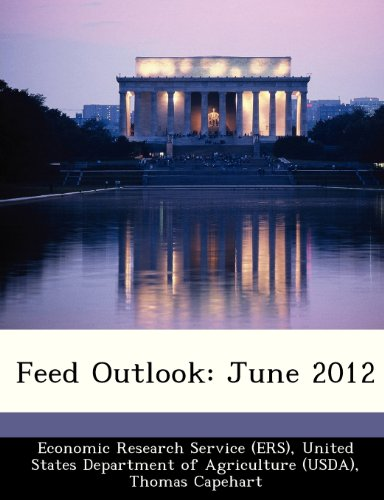 Feed Outlook: June 2012 (9781249330622) by Thomas Capehart; Edward Allen