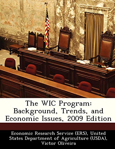 9781249331049: The WIC Program: Background, Trends, and Economic Issues, 2009 Edition