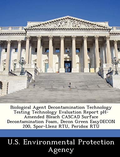 Biological Agent Decontamination Technology Testing Technology Evaluation Report pH-Amended Bleach ...
