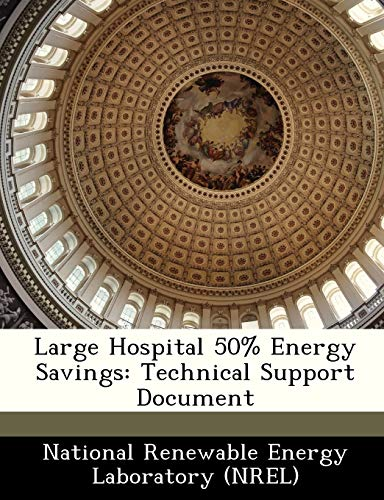9781249357902: Large Hospital 50% Energy Savings: Technical Support Document
