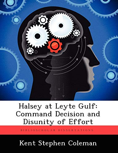 9781249366751: Halsey at Leyte Gulf: Command Decision and Disunity of Effort