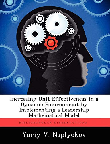 Increasing Unit Effectiveness in a Dynamic Environment by Implementing a Leadership Mathematical ...