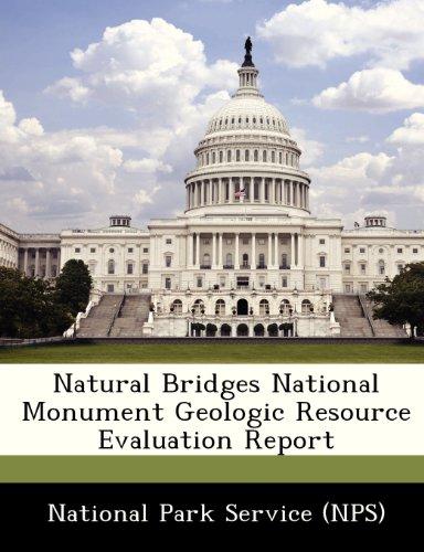 9781249377801: Natural Bridges National Monument Geologic Resource Evaluation Report
