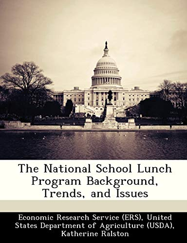 9781249379577: The National School Lunch Program Background, Trends, and Issues
