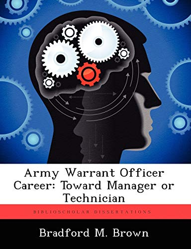 9781249404224: Army Warrant Officer Career: Toward Manager or Technician