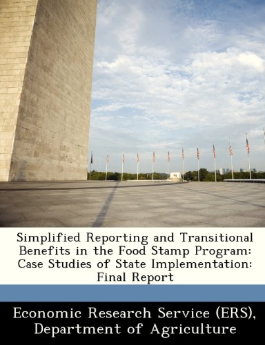 9781249405962: Simplified Reporting and Transitional Benefits in the Food Stamp Program: Case Studies of State Implementation: Final Report