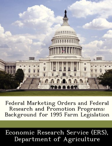 9781249408475: Federal Marketing Orders and Federal Research and Promotion Programs: Background for 1995 Farm Legislation