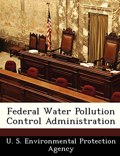 9781249415367: Federal Water Pollution Control Administration