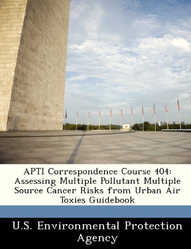 9781249426356: APTI Correspondence Course 404: Assessing Multiple Pollutant Multiple Source Cancer Risks from Urban Air Toxies Guidebook