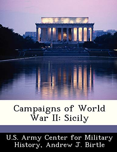 Campaigns of World War II: Sicily: Andrew J. Birtle