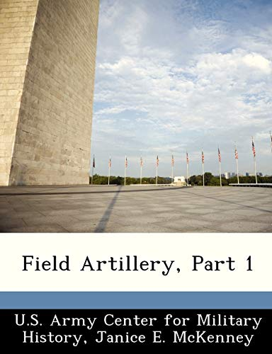 9781249455868: Field Artillery, Part 1