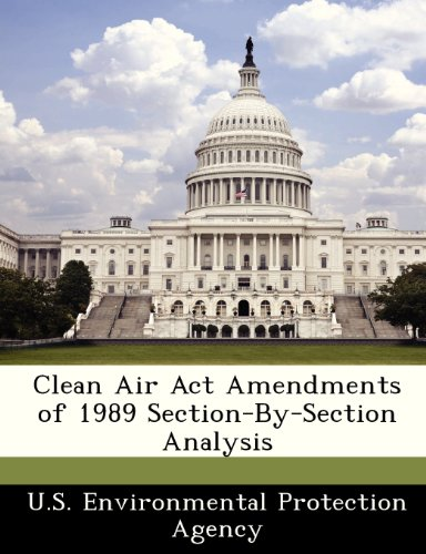 9781249460312: Clean Air Act Amendments of 1989 Section-By-Section Analysis