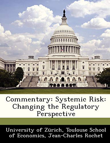 Commentary: Systemic Risk: Changing the Regulatory Perspective: Jean-Charles Rochet