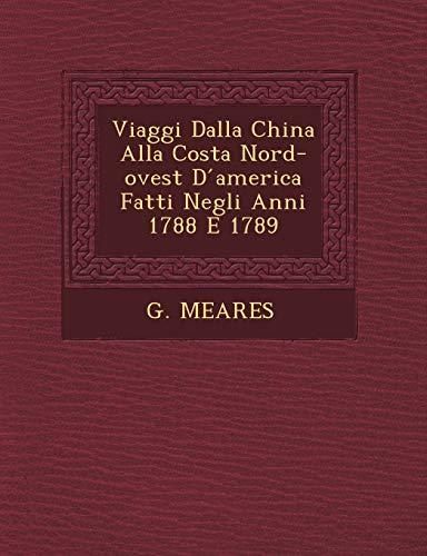 Viaggi Dalla China Alla Costa Nord-ovest D: G. MEARES