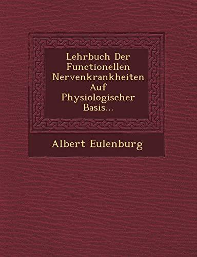 9781249475163: Lehrbuch Der Functionellen Nervenkrankheiten Auf Physiologischer Basis...