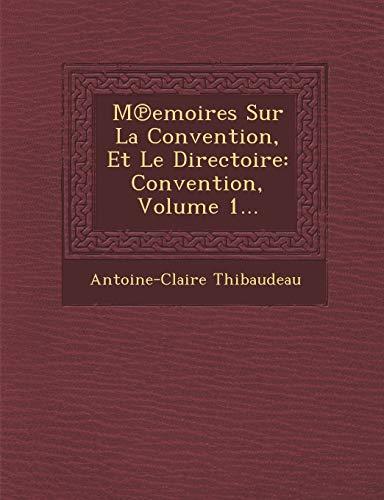 9781249484318: M℗emoires Sur La Convention, Et Le Directoire: Convention, Volume 1... (French Edition)